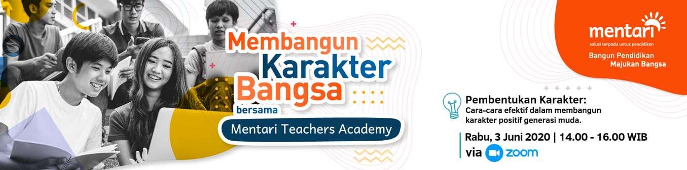 Membangun Karakter Bangsa bersama Mentari Teachers Academy - 3 Juni 2020