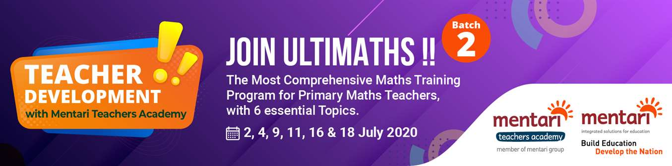 Teacher Development with Mentari Teachers Academy - ULTIMATHS Batch 2