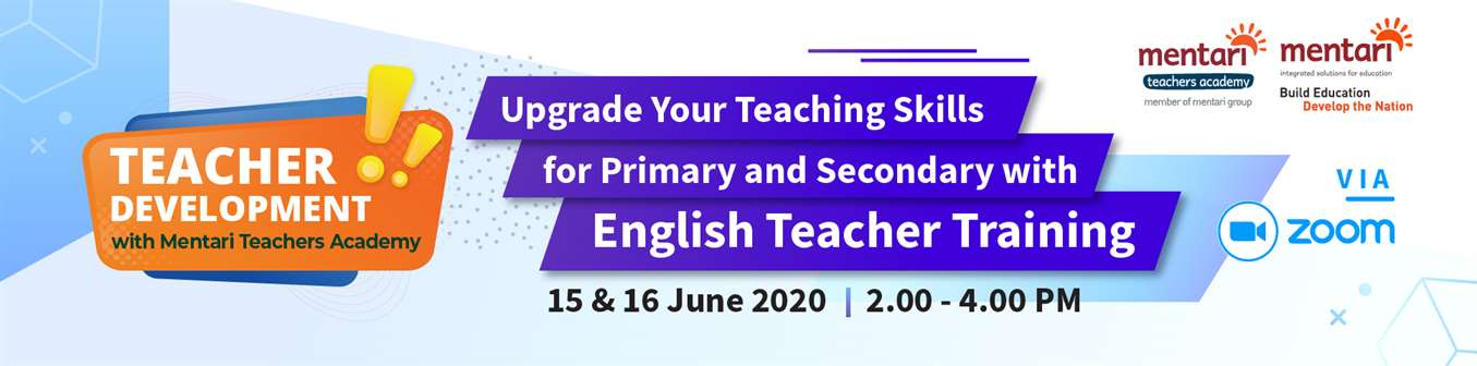 ENGLISH - Teacher Development with Mentari Teachers Academy 15-16 June 2020